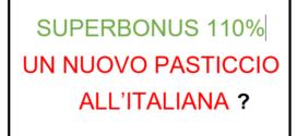 Il Superbonus 110% con la CILA rischia di diventare un nuovo pasticcio all'italiana e tutti si muovono per affossarlo anche se il DL contiene gli estremi per una efficace fattibilità